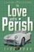 To Love and To Perish by Lisa Bork