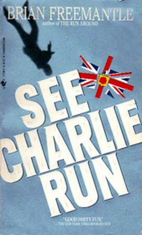 See Charlie Run by Brian Freemantle