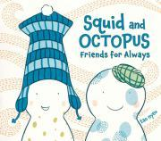 Squid and Octopus Friends for Always