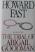 The Trial of Abigail Goodman: A Novel
