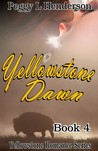 Yellowstone Dawn (Yellowstone Romance Series # 4)