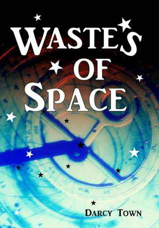 Wastes of Space by Darcy Town