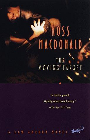 The Moving Target by Ross Macdonald