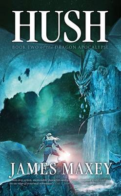 Hush (Dragon Apocalypse, #2)