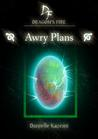 Awry Plans (Dragon's Fire #2)