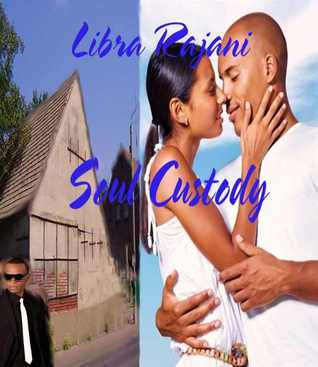 Soul Custody by Libra Rajani
