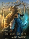 A Balance Broken (The Dragonsoul Saga, #1)