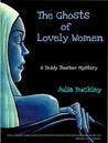 The Ghosts of Lovely Women (The Teddy Thurber Mysteries)