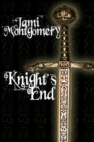 Knight's End by Jami Montgomery