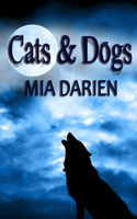 Cats & Dogs (Adelheid, Between the Tales, #1)
