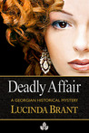 Deadly Affair: A Georgian Historical Mystery (Alec Halsey Crimance)
