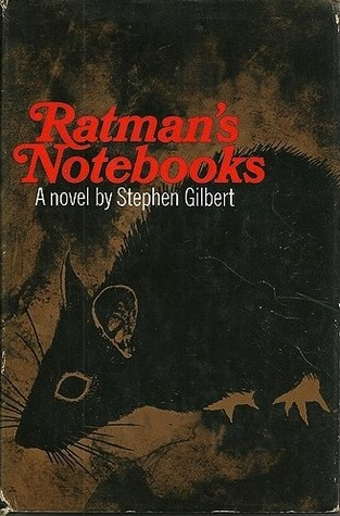 Ratman's Notebooks by Stephen Gilbert