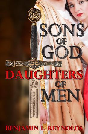 Sons of God Daughters of Men by Benjamin L. Reynolds