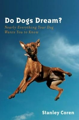 Do Dogs Dream?  by Stanley Coren