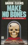 Make No Bones by Aaron Elkins