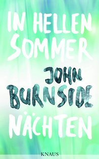 In hellen Sommernächten by John Burnside