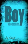 Boy Who Dreams by Cesar