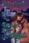 Touched by the Magic by Maxine Mansfield