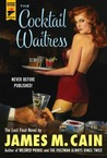 The Cocktail Waitress (Hard Case Crime #109)