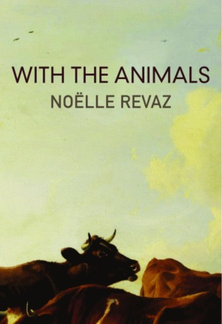 With the Animals by Noëlle Revaz