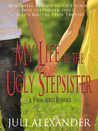My Life as the Ugly Stepsister