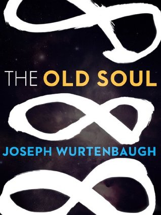 The Old Soul by Joseph Wurtenbaugh