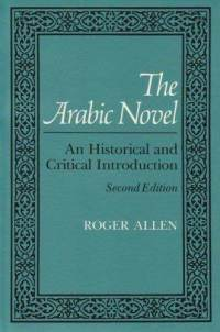 The Arabic Novel by Roger Allen