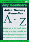 Jay Kordich's A-Z Juice Therapy Remedia