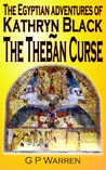 The Egyptian Adventures of Kathryn Black - The Theban Curse