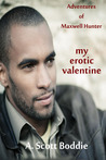 My Erotic Valentine: Adventures of Maxwell Hunter