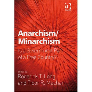 Anarchism/Minarchism by Roderick T. Long