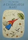 A csudálatos Mary (Mary Poppins, #1)