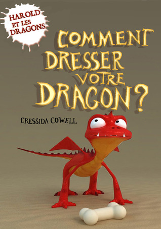 Comment dresser votre dragon by Cressida Cowel
