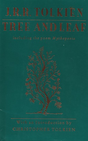 Tree and Leaf: Including the Poem Mythopoeia