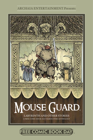 Mouse Guard, Labyrinth and Other Stories by David Petersen