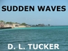 SUDDEN WAVES