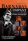 Barnabas & Company:  The Cast of the TV Classic Dark Shadows (Updated/Revised)