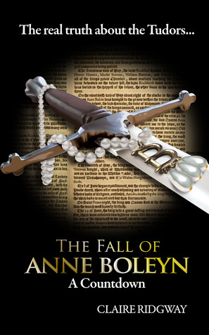 The Fall of Anne Boleyn by Claire Ridgway