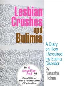 Lesbian Crushes and Bulimia: A Diary on How I Acquired My Eating Disorder