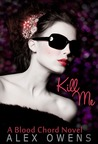 Kill Me by Alex Owens