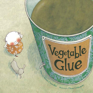 Vegetable Glue (Books For Life)