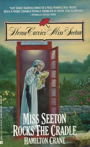 Miss Seeton Rocks The Cradle (Heron Carvic's Miss Seeton, #5)