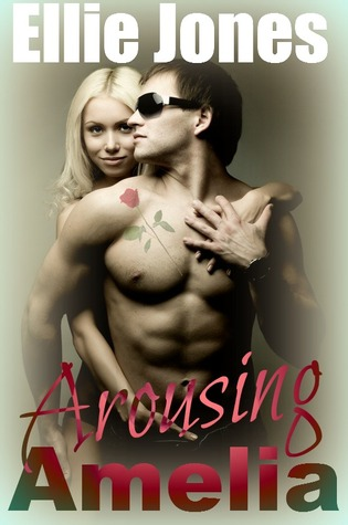 Arousing Amelia by Ellie Jones