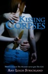Kissing Corpses by Amy Leigh Strickland