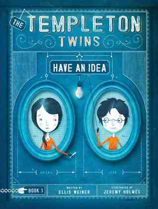 The Templeton Twins Have an Idea (Templeton Twins, #1)