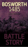Battle Story: Bosworth 1485