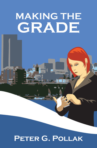 Making the Grade by Peter G. Pollak