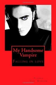 My Handsome Vampire: Falling in Love