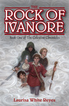 The Rock of Ivanore (Celestine Chronicles, #1)