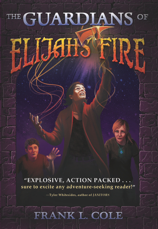 The Guardians of Elijah's Fire by Frank L. Cole